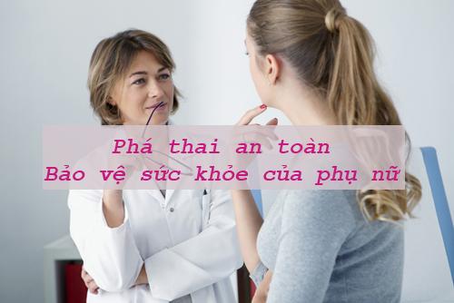 Phá thai an toàn - bảo vệ sức khỏe sinh sản cho phụ nữ
